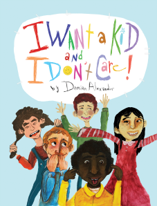 I Want a Kid and I Don't Care! (2015)