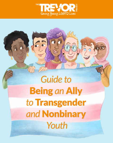 The Trevor Project Guide to Being an Ally to Transgender and Nonbinary Youth